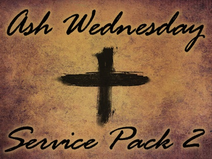 ASH WEDNESDAY SERVICE PACK 2