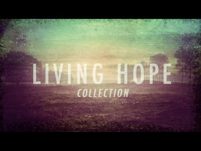 LIVING HOPE COLLECTION