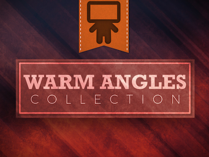 WARM ANGLES COLLECTION