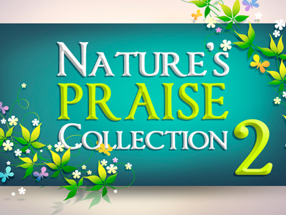 NATURE'S PRAISE COLLECTION