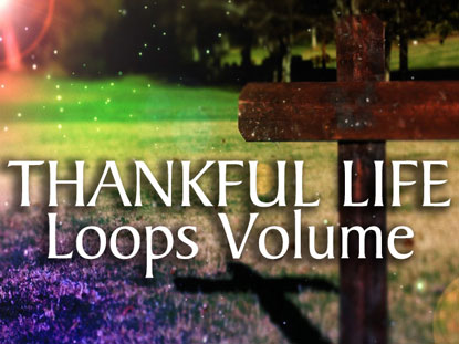 THANKFUL LIFE LOOPS VOLUME