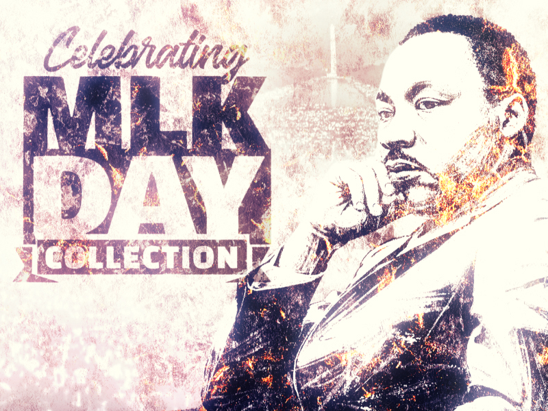 CELEBRATING MARTIN LUTHER KING DAY COLLECTION