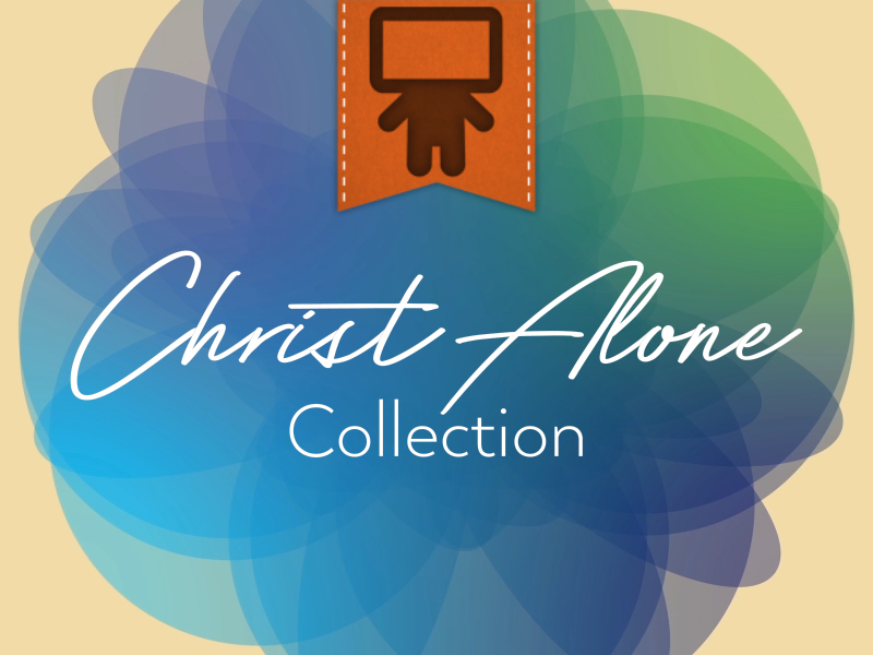 CHRIST ALONE COLLECTION