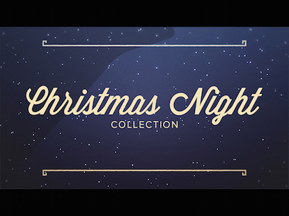 CHRISTMAS NIGHT COLLECTION