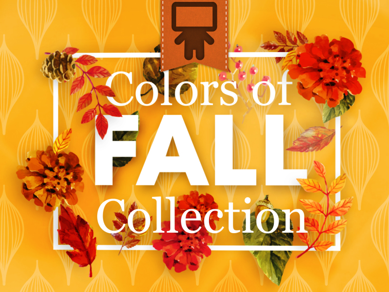 COLORS OF FALL COLLECTION