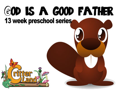 CRITTER LAND: GOD IS A GOOD FATHER