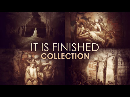 IT IS FINISHED COLLECTION