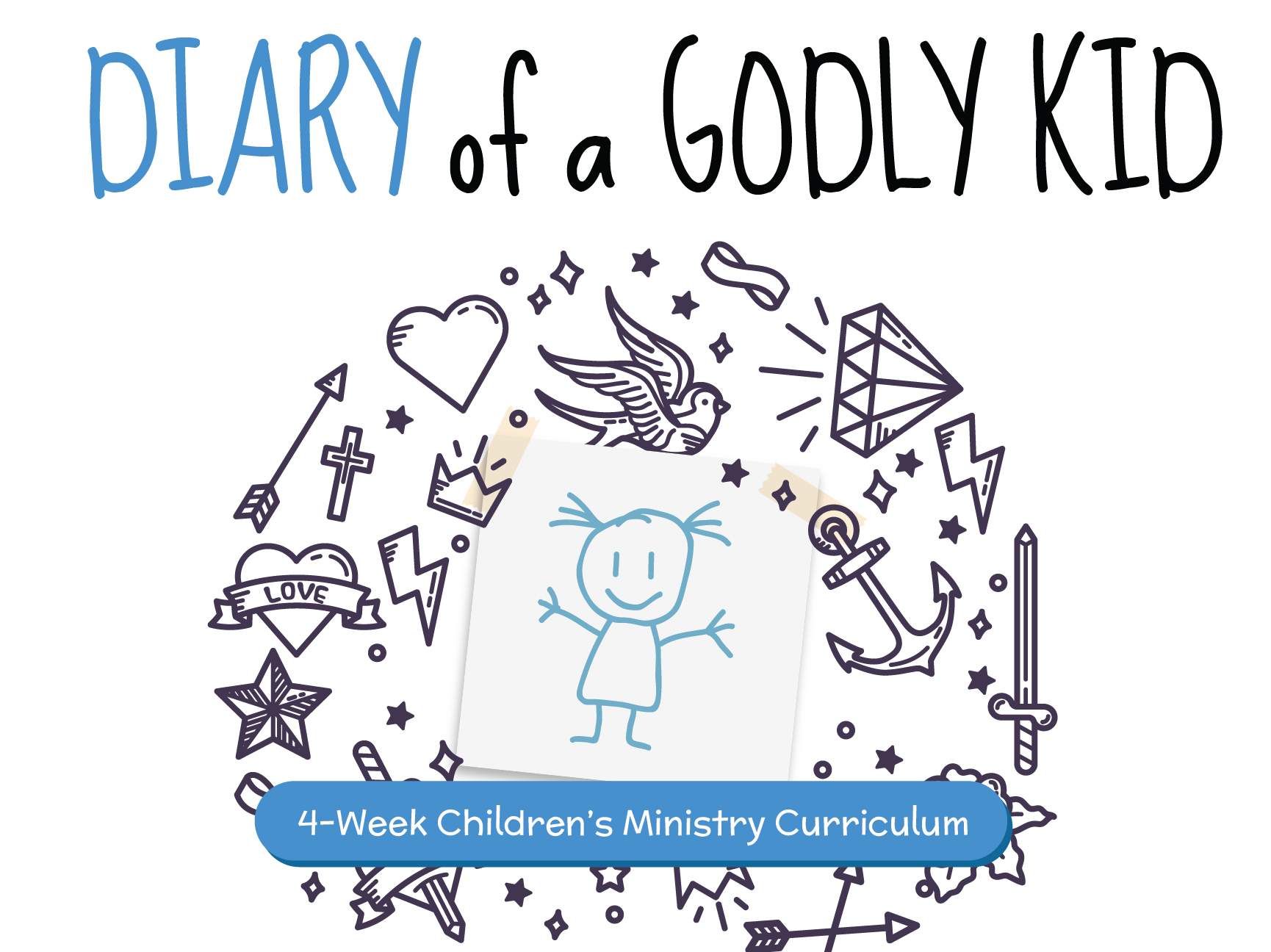 DIARY OF A GODLY KID: 4-WEEK CURRICULUM
