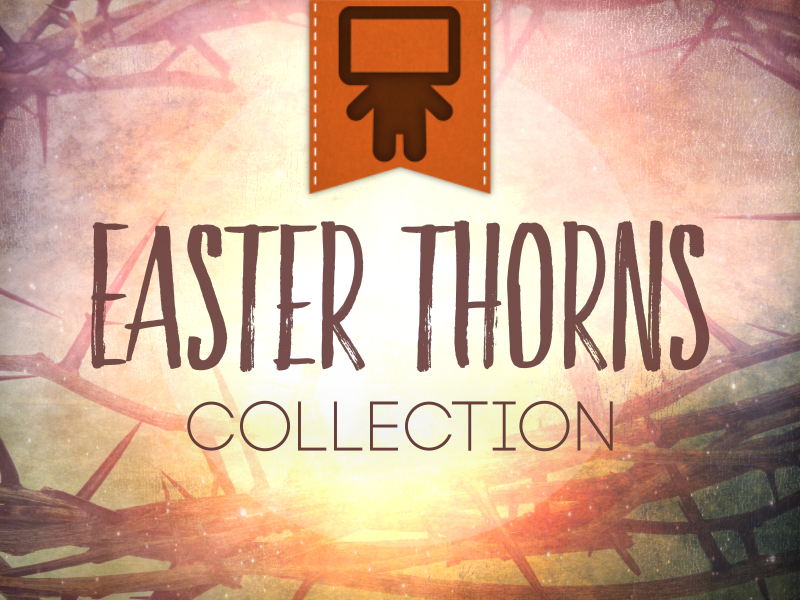 EASTER THORNS COLLECTION