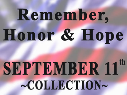 REMEMBER, HONOR & HOPE- SEPTEMBER 11TH COLLECTION