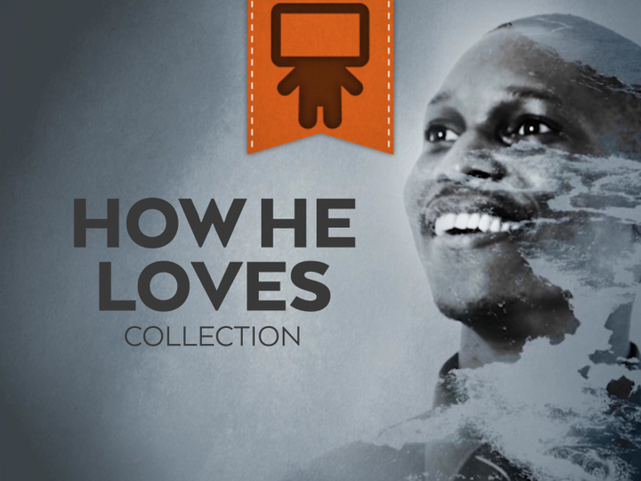 HOW HE LOVES COLLECTION