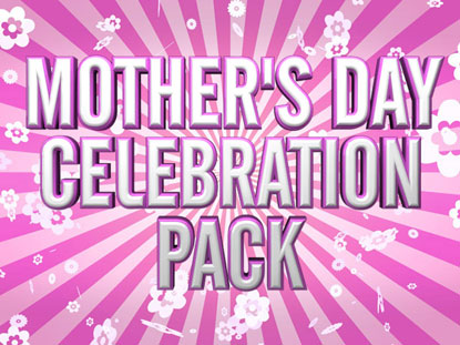 MOTHER'S DAY CELEBRATION PACK