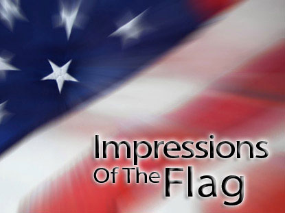 IMPRESSIONS OF THE FLAG COLLECTION