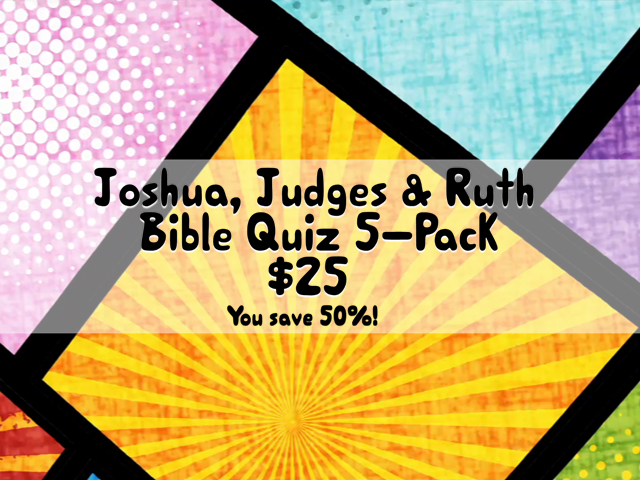 JOSHUA, JUDGES, AND RUTH BIBLE QUIZ 5 PACK