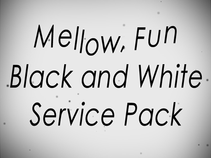 MELLOW, FUN BLACK AND WHITE SERVICE PACK