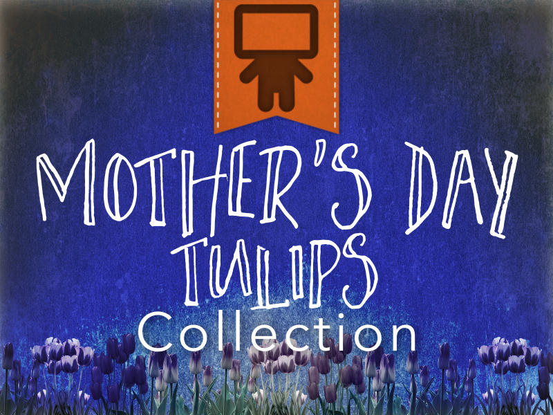 MOTHER'S DAY TULIPS COLLECTION