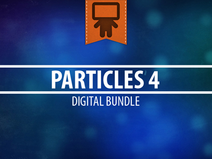 PARTICLES 4 DIGITAL BUNDLE