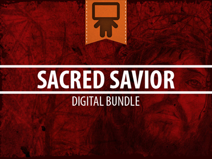 SACRED SAVIOR DIGITAL BUNDLE