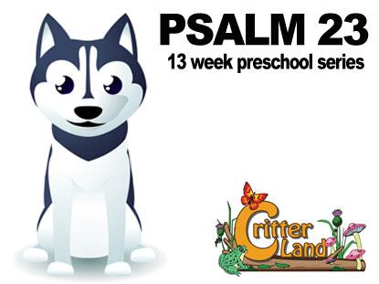 CRITTER LAND: PSALM 23