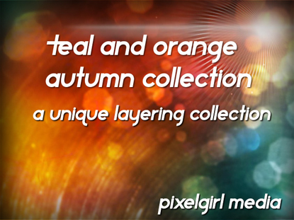 TEAL AND ORANGE AUTUMN COLLECTION