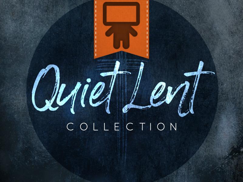 QUIET LENT COLLECTION