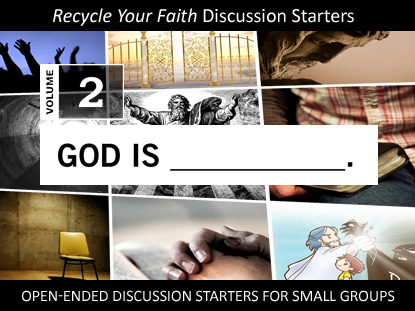 RECYCLE YOUR FAITH VOL 2: GOD IS (FILL IN THE BLANK)