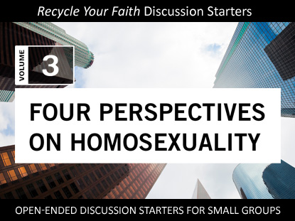 RECYCLE YOUR FAITH VOL 3: FOUR PERSPECTIVES ON HOMOSEXUALITY