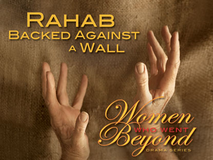 RAHAB BACKED AGAINST A WALL