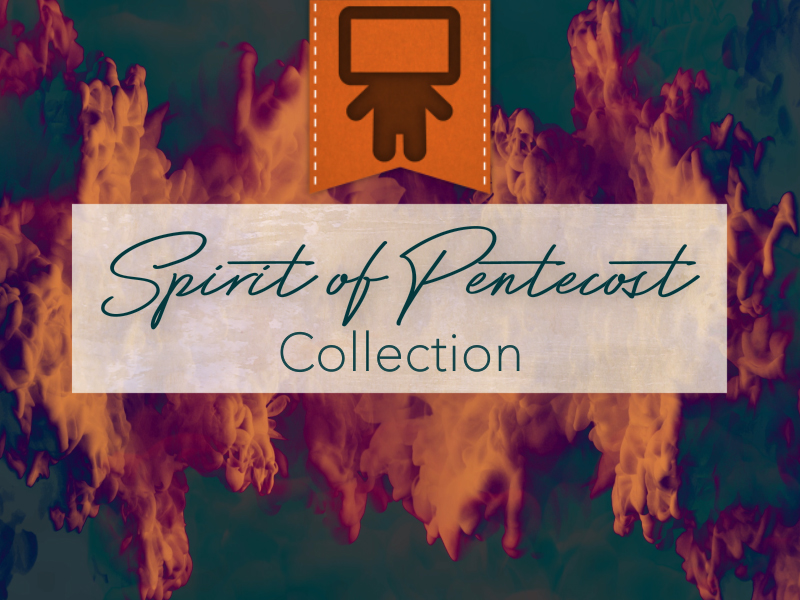 SPIRIT OF PENTECOST COLLECTION