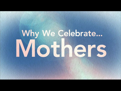 WHY WE CELEBRATE MOTHERS COLLECTION