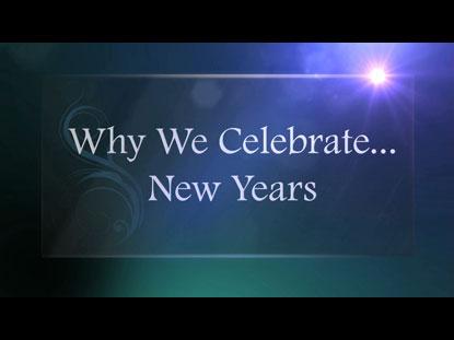 WHY WE CELEBRATE NEW YEARS
