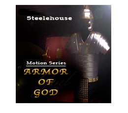 STEELEHOUSE ARMOR OF GOD SERIES