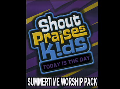 SUMMERTIME WORSHIP PACK: TODAY IS THE DAY