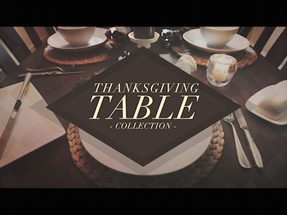 THANKSGIVING TABLE COLLECTION