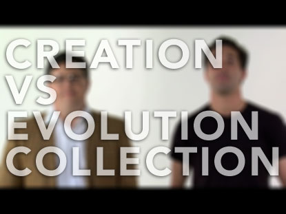 CREATION VS. EVOLUTION COLLECTION