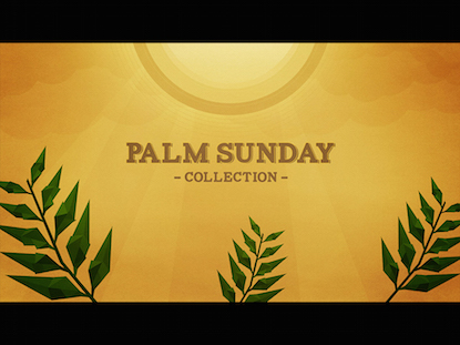 PALM SUNDAY COLLECTION