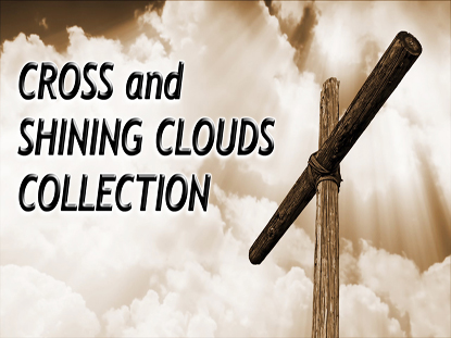 CROSS AND SHINING CLOUDS COLLECTION