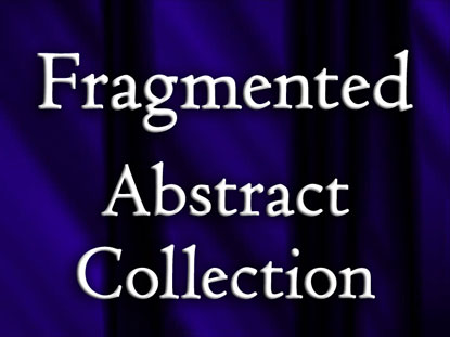 FRAGMENTED ABSTRACT COLLECTION