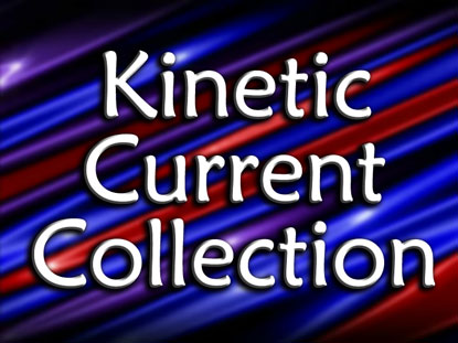 KINETIC CURRENT COLLECTION