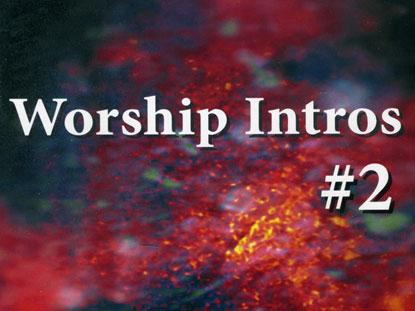 WORSHIP INTROS 2