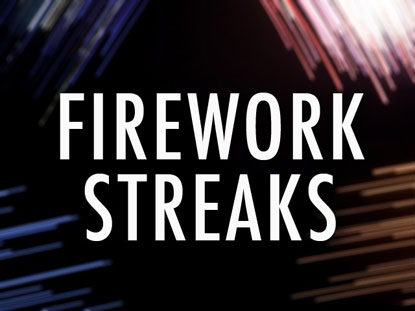 FIREWORK STREAKS COLLECTION