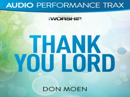 Don Moen - Thank You Lord | Live Worship, Lyrics and Video