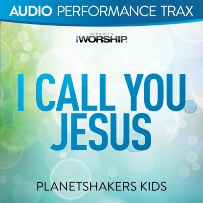 I CALL YOU JESUS