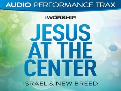 jesus at the center lyrics pdf