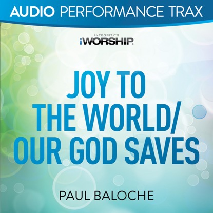 JOY TO THE WORLD | OUR GOD SAVES