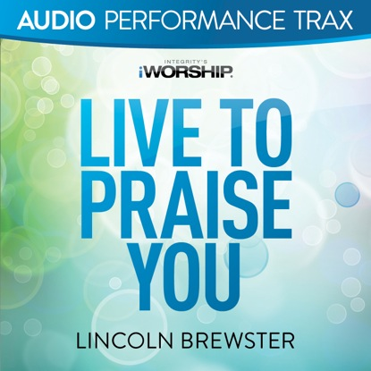 LIVE TO PRAISE YOU