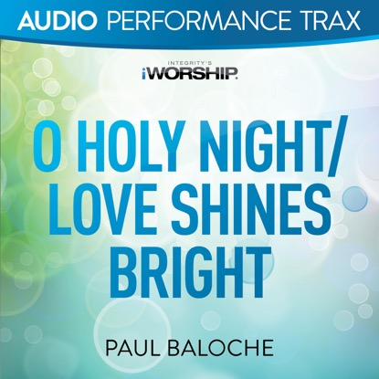 O HOLY NIGHT | YOUR LOVE SHINES BRIGHT