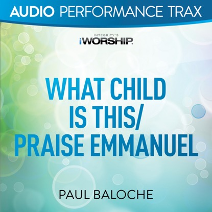 WHAT CHILD IS THIS | PRAISE EMMANUEL