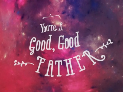 you are a good father