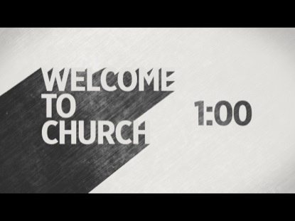 WELCOME TO CHURCH COUNTDOWN